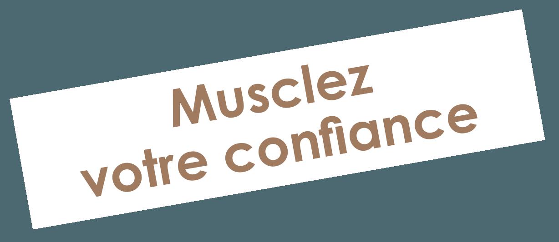 musclez votre confiance avec Atout performances